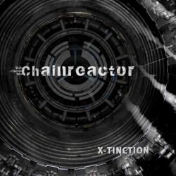 Chainreactor - X-Tinction (2009)