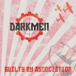 Darkmen - Guilty By Association (2009)