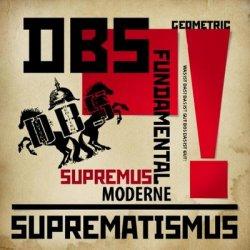 DBS - Suprematismus (2010)