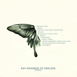 Deru - Say Goodbye To Useless (2010)