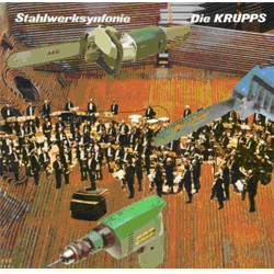 Die Krupps - Stahlwerksinfonie (2CD) (2010)