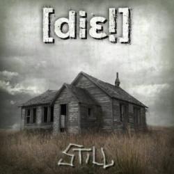 [Die!] - Still (2009)