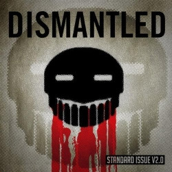 Dismantled - Standard Issue V2.0 (2009)