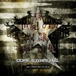 Dope Stars Inc. - 21st Century Slave (Limited Edition) (2009)