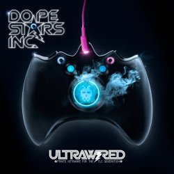 Dope Stars Inc. - Ultrawired (2011)