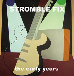 Stromble Fix - The Early Years (2010)