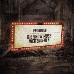 Endanger - Die Show Muss Weitergehen (Limited Edition CDM) (2011)