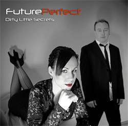 Future Perfect - Dirty Little Secrets (CDR) (2010)