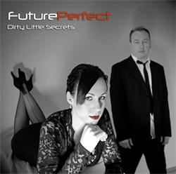 Future Perfect - Dirty Little Secrets (CDR) (2010)