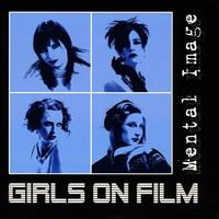 Girls On Film - Mental Image (EP) (2010)