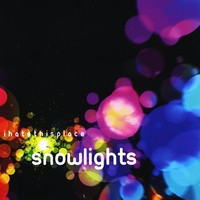 I Hate This Place - Snowlights (2009)