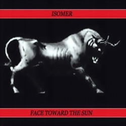 Isomer - Face Towards The Sun (2009)