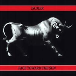 Isomer - Face Towards The Sun (2009)
