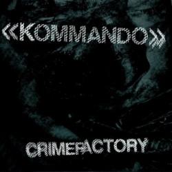 Kommando - Crimefactory (2009)