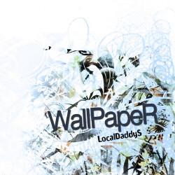 LocalDaddyS - WallPapeR (2009)