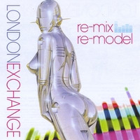 London Exchange - Re-Mix / Re-Model (2009)