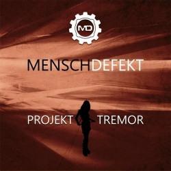 Menschdefekt - Projekt Tremor EP (Limited Edition) (2009)