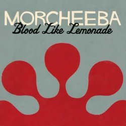 Morcheeba - Blood Like Lemonade (2010)
