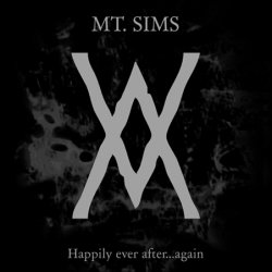 Mt. Sims - Happily Ever After...Again (2010)