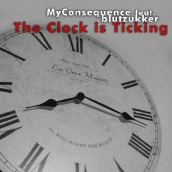 My Consequence feat. Blutzukker - The Clock Is Ticking (EP) (2010)