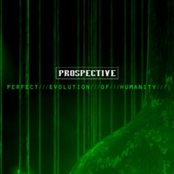 Prospective - Perfect Evolution Of Humanity (2010)