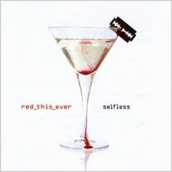 Red This Ever - Selfless (2009)