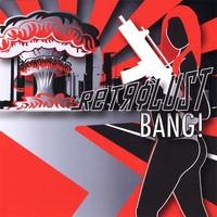 Retrolust - Bang (2010)