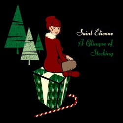 Saint Etienne - A Glimpse Of Stocking (2010)