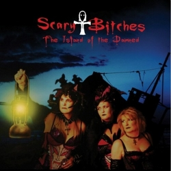Scary Bitches - The Island Of The Damned (2009)