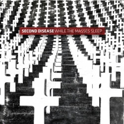 Second Disease - While The Masses Sleep (2009)
