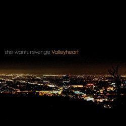 She Wants Revenge - Valleyheart (2011)