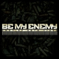 Be My Enemy - Shot By Both Sides (EP) (2010)