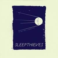 Sleep Thieves - It Was Only A Satellite (EP) (2009)