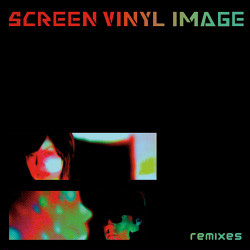 Screen Vinyl Image - Remixes (2010)