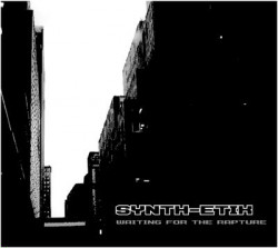 Synth-Etik - Waiting For The Rapture (2009)