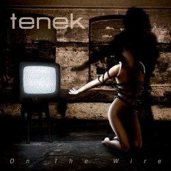 Tenek - On The Wire (2010)