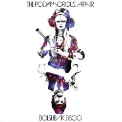 The Polyamorous Affair - Bolshevik Disco (2009)