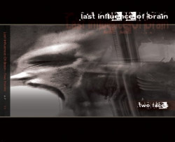 Last Influence Of Brain - Two Faces (2009)