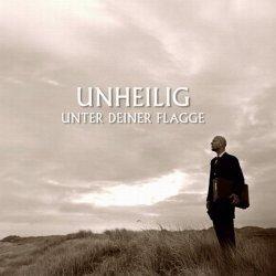 Unheilig - Unter Deiner Flagge (CDS) (2010)