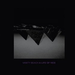 Vanity Beach - A Life Of Vice (2010)