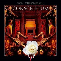 Von Thronstahl - Conscriptvm (2CD) (2010)