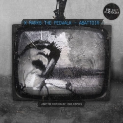 X Marks the Pedwalk - Abattoir (Limited Edition CDM) (2009)