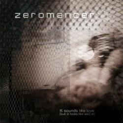 Zeromancer - It Sounds Like Love (But It Looks Like Sex) (CDM) (2009)