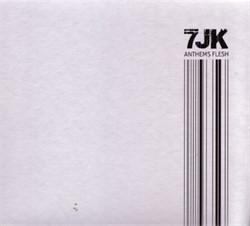 7JK - Anthems Flesh (2012)
