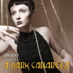VA - A Dark Cabaret 2 (2011)