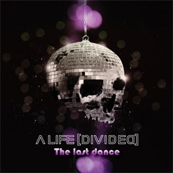 A Life [Divided] - The Last Dance (2012)