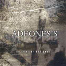 Adeonesis - The Rite Of Our Cross (2012)