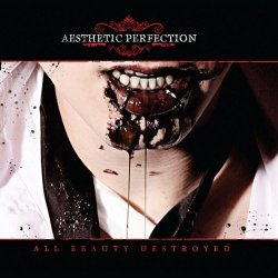Aesthetic Perfection - All Beauty Destroyed (2CD Limited Edition) (2011)