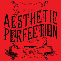 Aesthetic Perfection - Inhuman (EP) (2011)