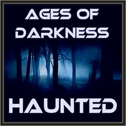 Ages Of Darkness - Haunted (2012)